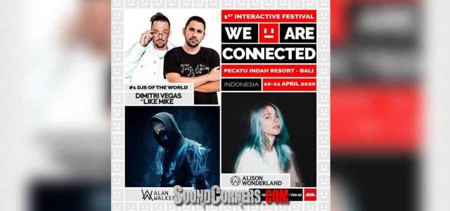 We Are Connected Festival : Festival EDM interaktif pertama di Indonesia siap digelar di Bali