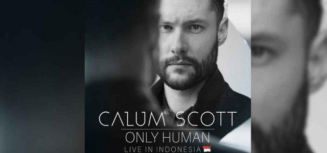 """Calum Scott Hadir di Indonesia : """"ONLY HUMAN ASIA TOUR LIVE IN INDONESIA"""""""