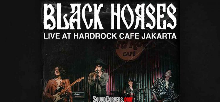 Black Horses Live at Hard Rock Cafe Jakarta: EP dengan Konsep Live untuk Menyindir Komputerisasi Musik Masa Kini