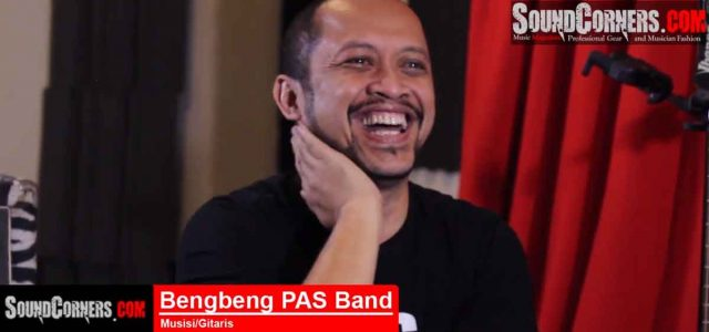 Bengbeng PAS Band Exclusive Interview : Gak Perlu Gear Mahal, Yang Penting Aplikatif