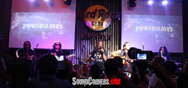 "POWERSLAVES Gelar ""KONSER HANYA KAMU"" di Hard Rock Cafe Jakarta"