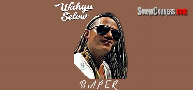 """WAHYU SELOW Feat EBO ZW Rilis Single """"Baper"""""""