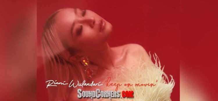 "Rinni Wulandari Melanjutkan Produktifitas Merilis Single Kedua ""Keep Movin On"""