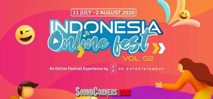 INDONESIA ONLINE FEST VOL. 02 : Virtual Konser Sikapi Pandemi